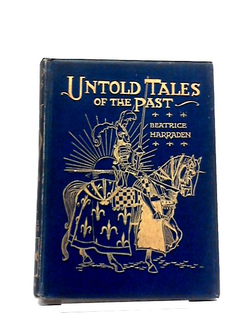 Untold Tales of the Past by Beatrice Harraden