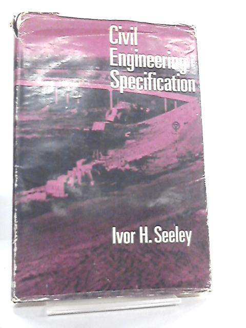 Civil Engineering Specification by Ivor H. Seeley