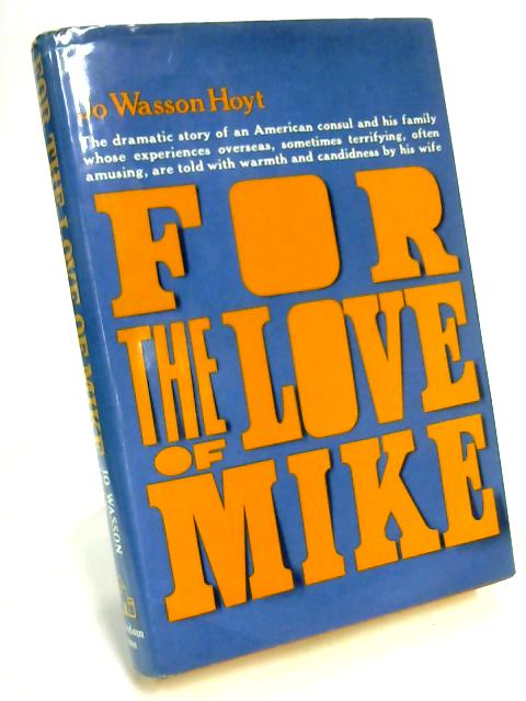 For the Love of Mike by J Wasson Hoyt, F Graham Jr.