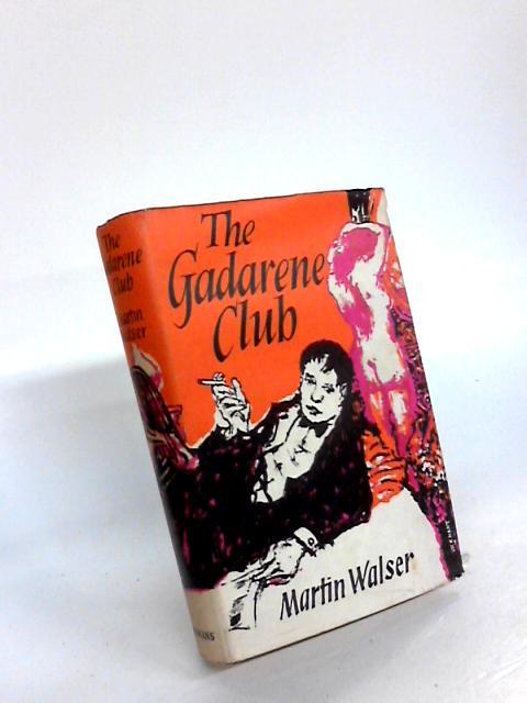 The Gadarene Club by Martin Walser