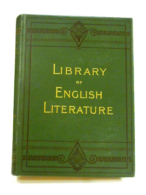 Library of English Literature Vol. IV: Shorter Works in English Prose by Henry Morley