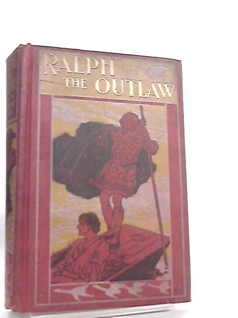 Ralph the Outlaw, A Tale of Adventure in Mediaeval England by Mrs. Henry Clarke