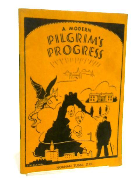A Modern Pilgrim'S Progress by Norman Tubbs
