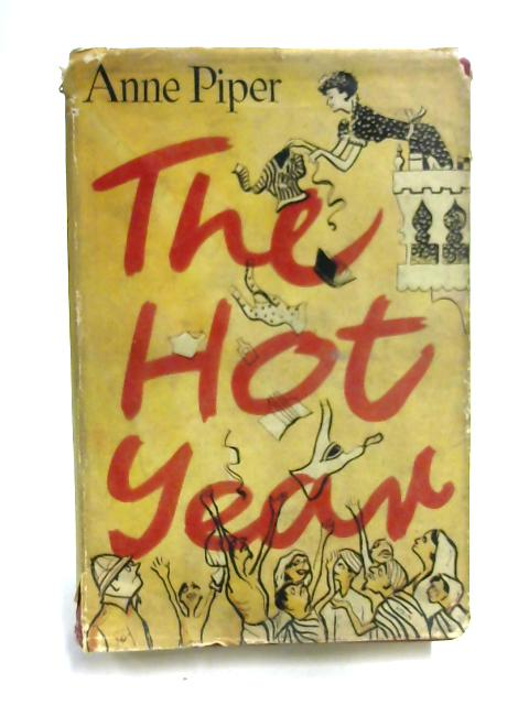 The Hot Year by Anne Piper