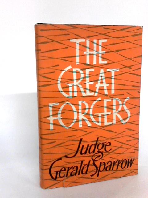 The Great Forgers by Judge Gerald Sparrow by Judge Gerald Sparrow