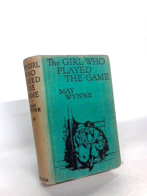 The Girl who Played the Game by May Wynne