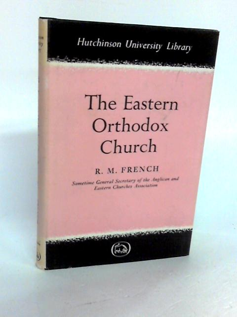 The Eastern Orthodox Church by French, R M