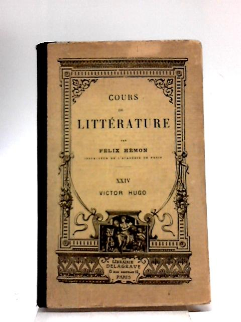 Cours de Litterature, XXIV Victor Hugo By Felix Hemon