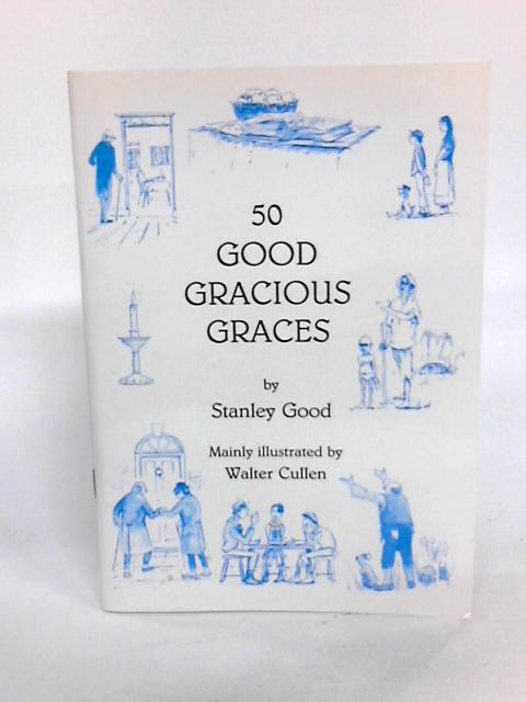 50 Good Gracious Graces by Good, Stanley