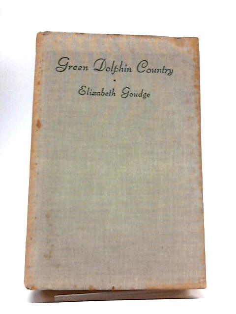 Green Dolphin Country By Elizabeth Goudge