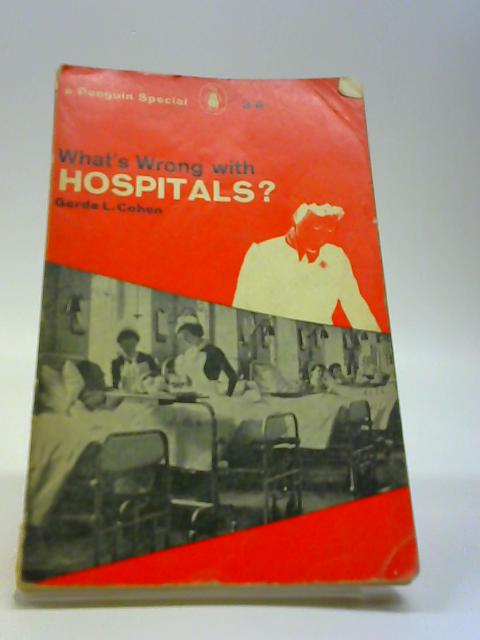 What's Wrong with Hospitals? by Cohen, Gerda L