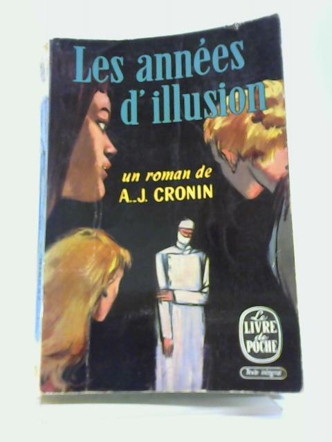 Les Annes D'illusion by A.J. Cronin