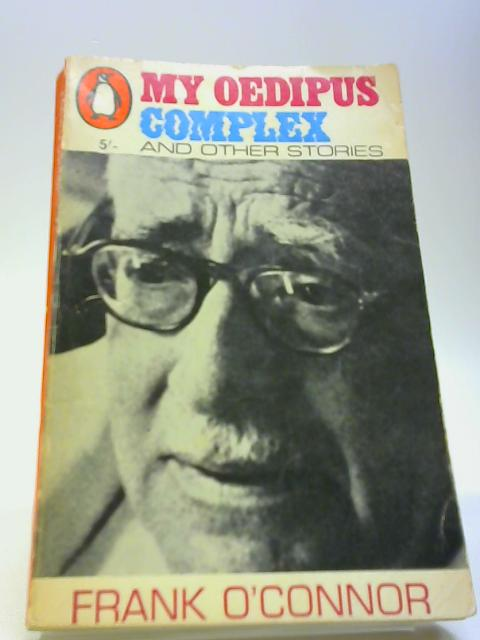 My Oedipus Complex and Other Stories by Frank O'Connor