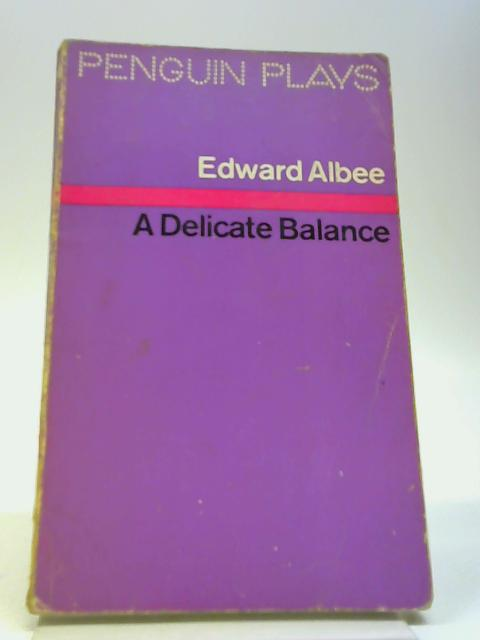A Delicate Balance ( Penguin Plays ) by Edward Albee