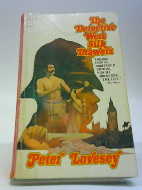 The Detective Wore Silk Drawers by Lovesey, Peter