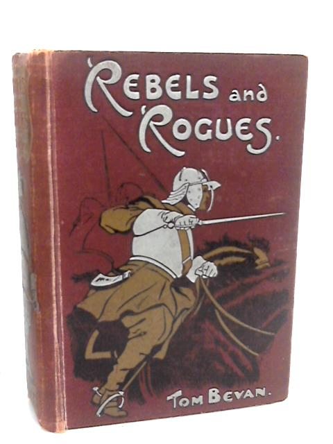 Rebels and Rogues by Tom Bevan: