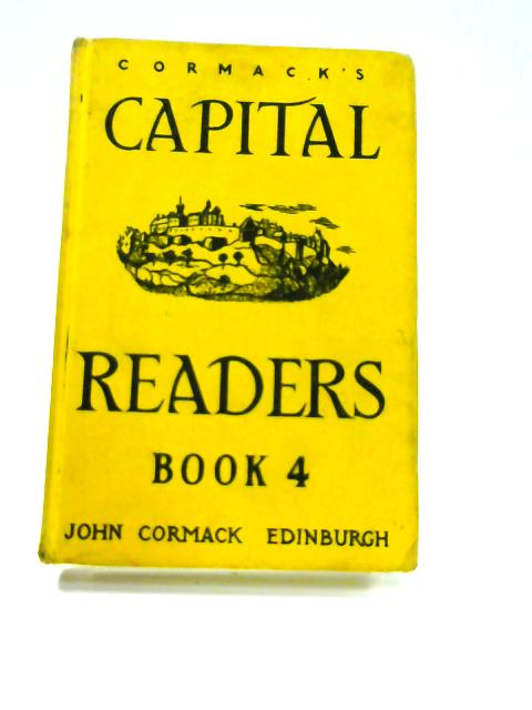Cormack's Capital Readers: Book 4 by C. C. Brown