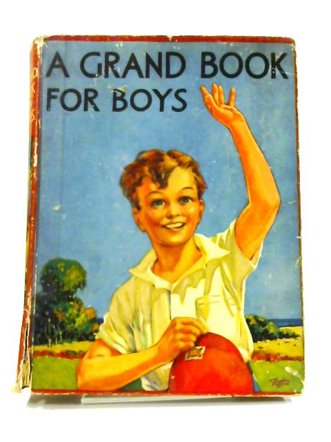 A Grand Book for Boys By Various
