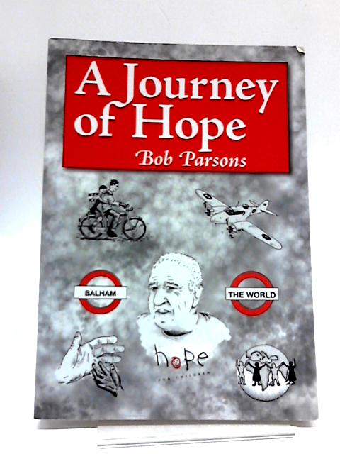 A Journey Of Hope: An Autobiography by Bob Parsons