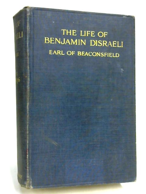 The Life of Benjamin Disraeli Volume V 1868-1876 by George Earle Buckle