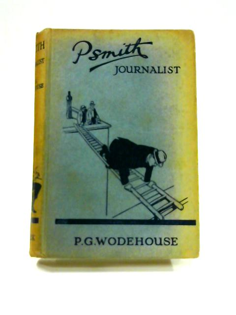 Psmith Journalist by P.G. Wodehouse