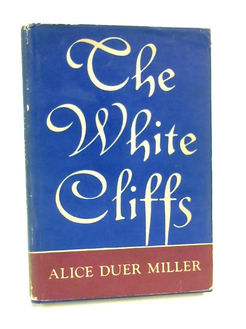 The White Cliffs: Poem by Alice Duer Miller