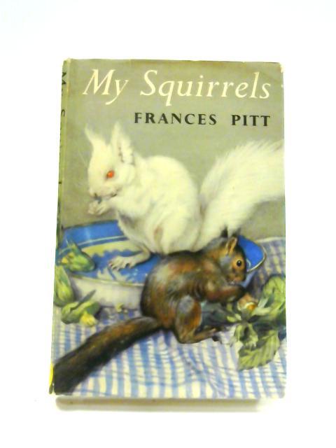 My Squirrels by Frances Pitt