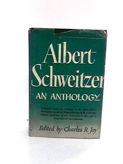 Albert Schweitzer an Anthology - English by Joy