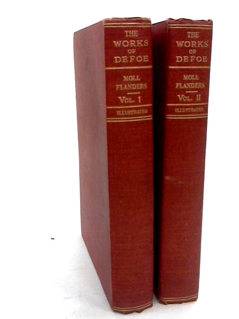 The Works of Defoe Moll Flanders Volumes I to II by Daniel Defoe