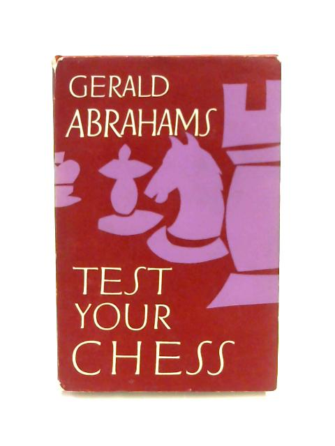 Test Your Chess by Gerald Abrahams