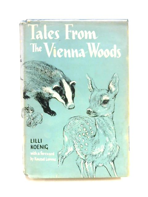 Tales from the Vienna Woods by Lilli Koenig