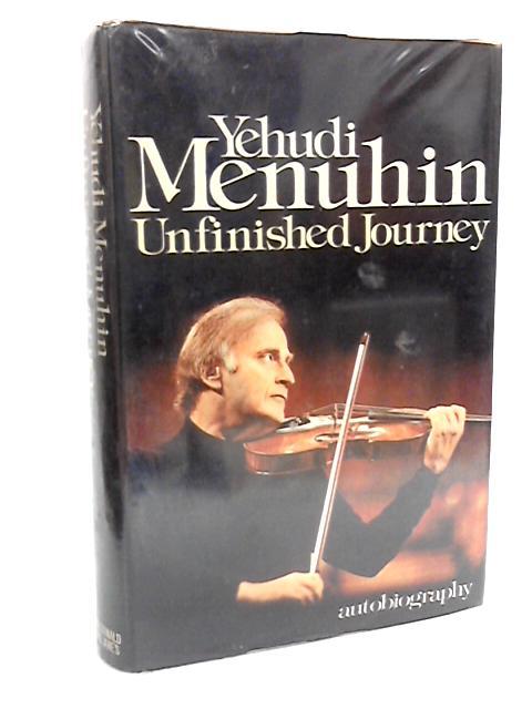 Unfinished Journey by Menuhin, Yehudi