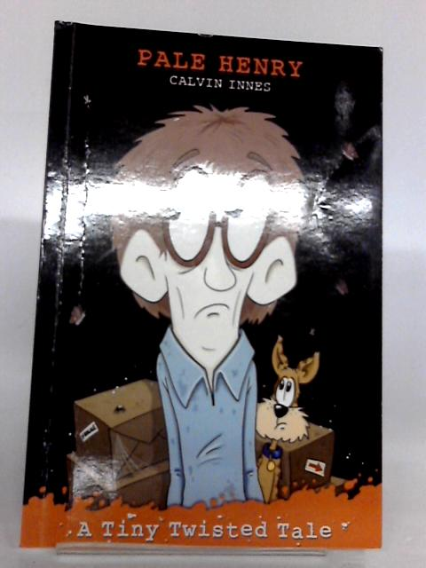 Pale Henry (Tiny Twisted Tales) by Calvin Innes