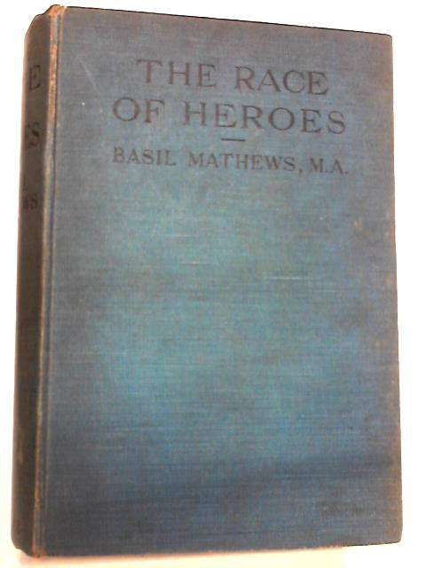 The Race of Heroes by Basil Mathews