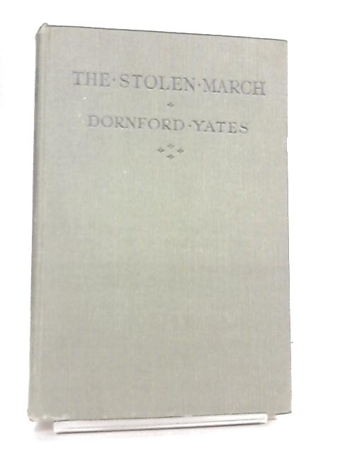 The Stolen March by Dornford Yates