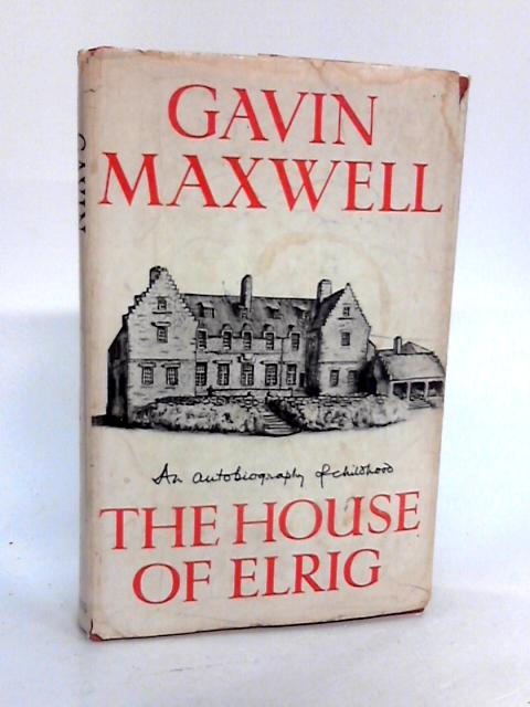 The House of Elrig by Maxwell, Gavin