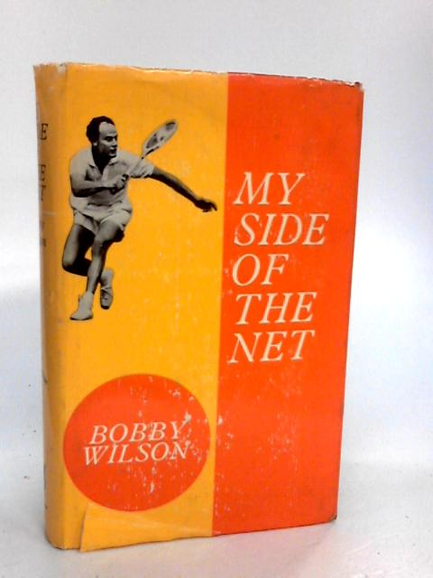 My Side of the Net by Wilson, Bobby