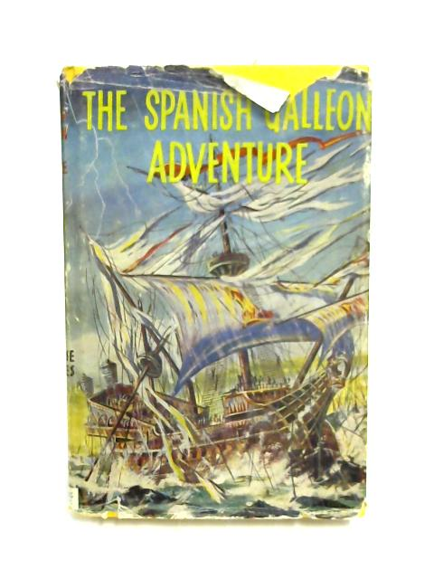 The Spanish Galleon Adventure By A Haynes