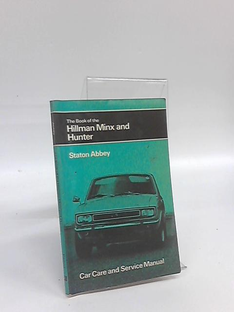 Book of the Hillman Minx and Hunter by Staton Abbey
