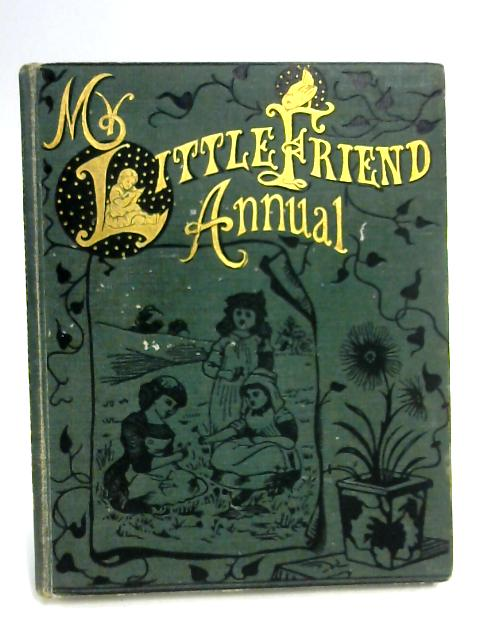 My Little Friend Annual by Anon
