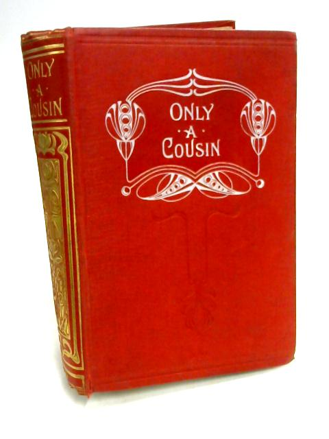 Only a Cousin by Catharine Shaw