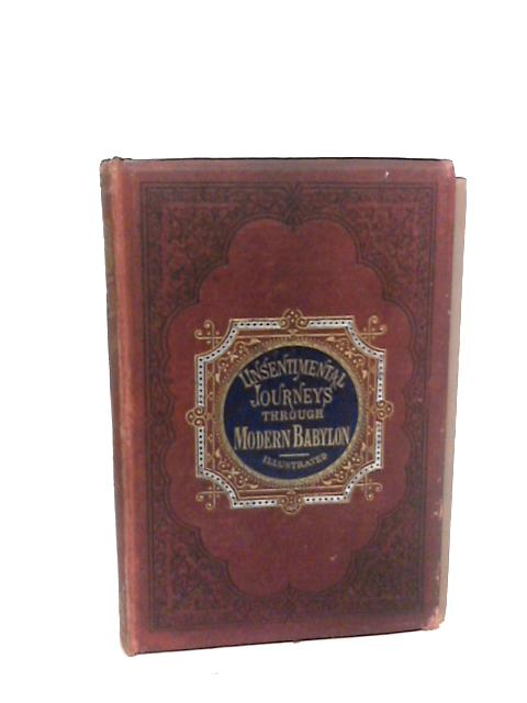 Unsentimental Journeys, or, Byways of the modern Babylon by Greenwood, James