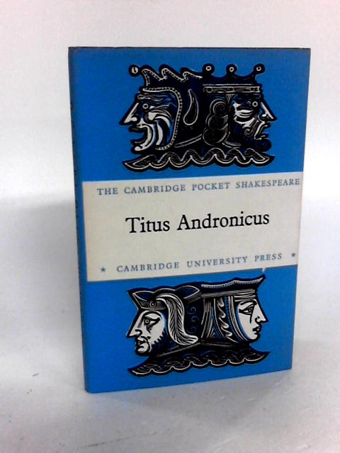 Titus Andronicus. by John Dover Wilson