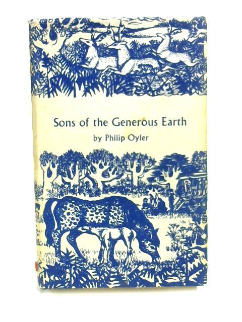 Sons of the Generous Earth by Philip Oyler