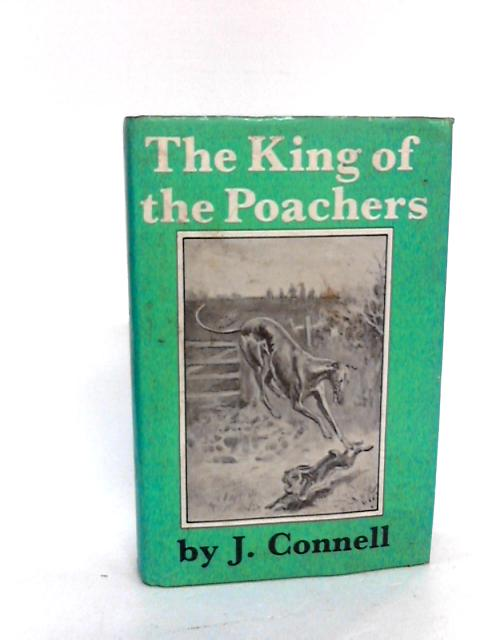 The King of the Poachers by Connell, J.