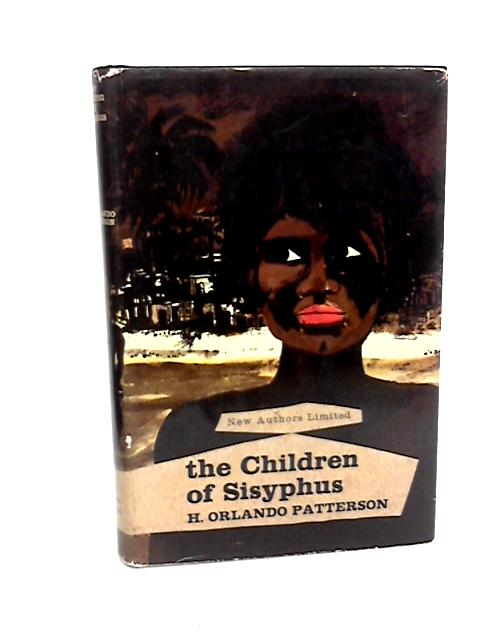 The Children of Sisyphus by Patterson, H. Orlando