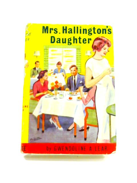 Mrs Hallington's Daughter By Gwendoline A. Lear