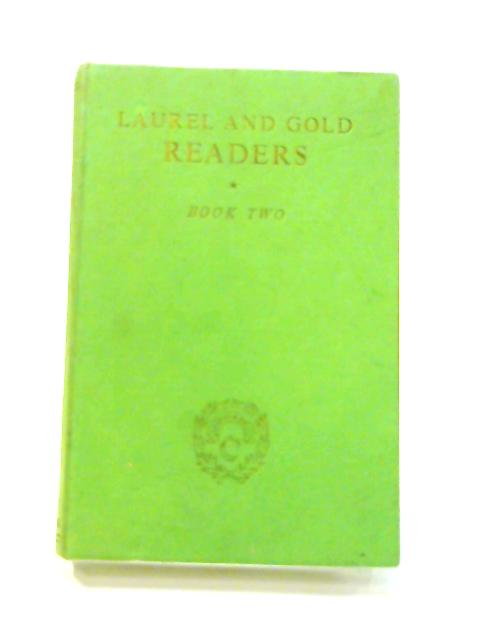 The Laurel and Gold Readers: Book Two by Anon