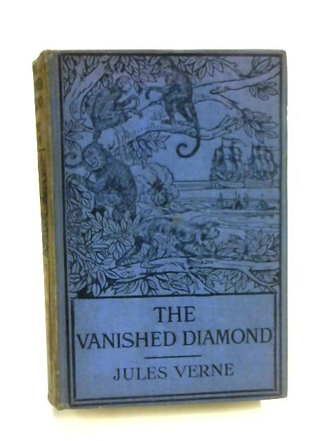 The Vanished Diamond by Jules Verne