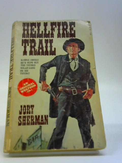 Hellfire Trail By Jory Sherman